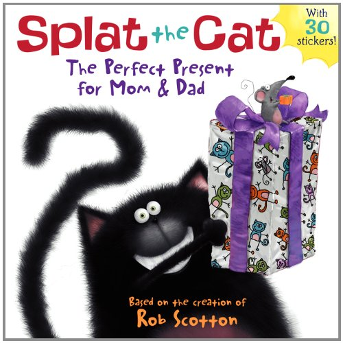 Splat the Cat: The Perfect Present for Mom & Dad толстовка wearcraft premium унисекс printio stay best mom in the world