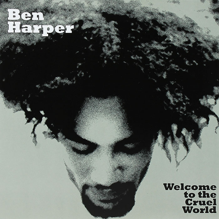 все цены на Бен Харпер Ben Harper. Welcome To The Cruel World (LP)