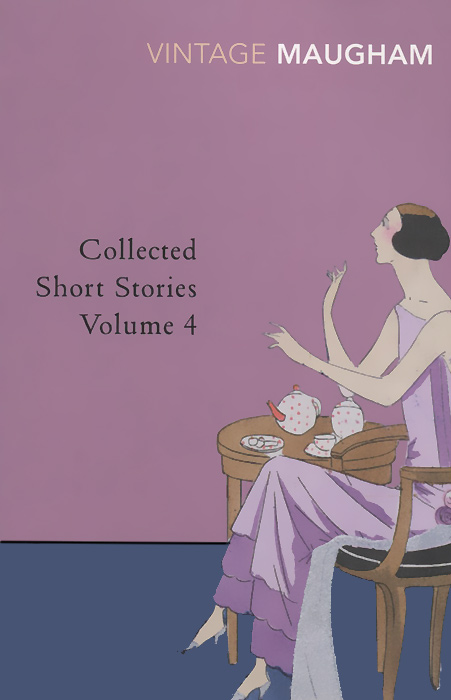 W. Somerset Maugham: Collected Short Stories: Volume 4 the collected short stories of louis l amour volume 6