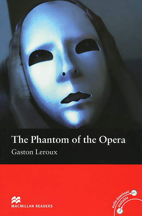 The Phantom of the Opera: Beginner Level leroux g leroux the phantom of the opera