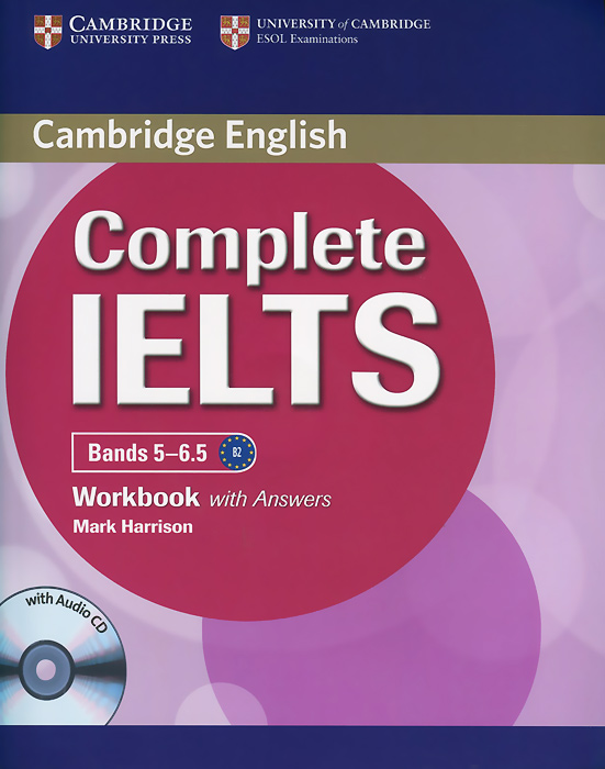 Complete IELTS Bands 5-6.5: Workbook with answers (+ CD) objective advanced workbook with answers cd