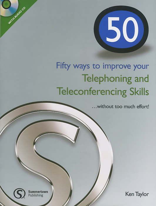 50 Ways to Improving Your Telephoning and Teleconferencing Skills... without Too Much Effort! (+ CD-ROM) b jean naterop rod revell telephoning in english cd rom a communication skills self study course a communication skills self study course pc version