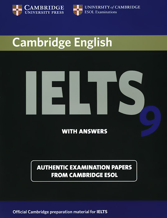 Cambridge IELTS 9 Student's Book with Answers: Authentic Examination Papers from Cambridge ESOL cambridge preliminary english test 6 self study pack student s book with answers and audio cds 2