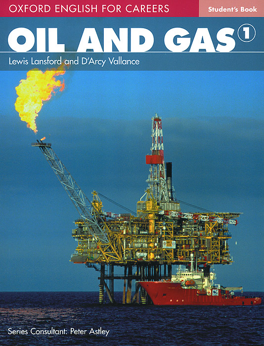 Oxford English for Careers: Oil and Gas 1: Student's Book hewings martin thaine craig cambridge academic english advanced students book
