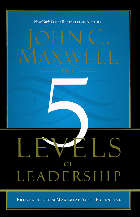 The 5 Levels of Leadership robert johnson kick your own ass the will skill and drill of selling more than you ever thought possible