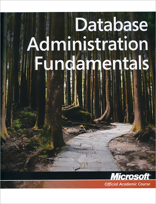 Database Administration Fundamentals: Exam 98-364 hewings martin thaine craig cambridge academic english advanced students book