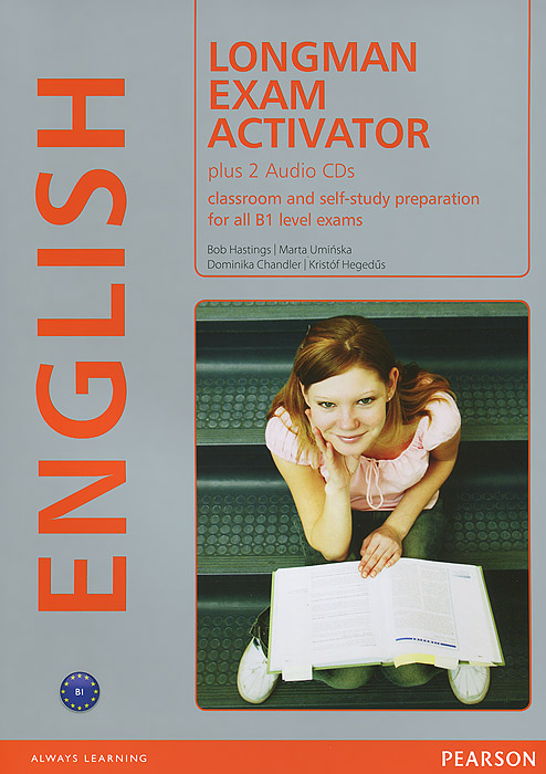 Longman Exam Activator: Classroom and Self-Study Preparation for All B1 Level Exams (+ 2 CD) summers d longman pocket activator dictionary