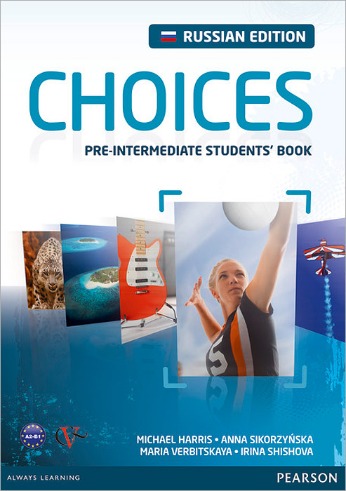 Choices: Pre-Intermediate Student's Book / Английский язык. Учебное пособие + Language Choice choices pre intermediate teacher s book dvd rom