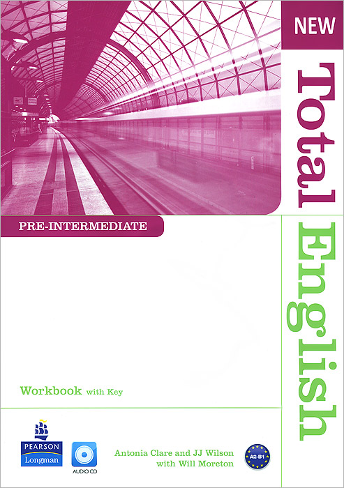 New Total English: Pre-Intermediate: Workbook with Key (+ CD) evans v dooley j enterprise plus grammar pre intermediate