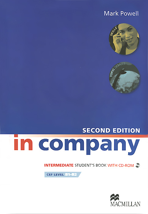 In Company Intermediate: Student's Book (+ CD-ROM) powell m in company upper intermediate 2nd edition student book cd rom cef liver в2 с1