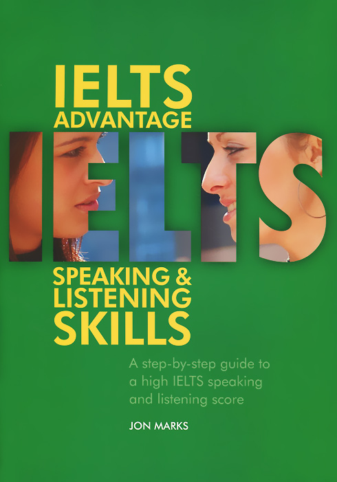 IELTS Advantage: Speaking & Listening Skills (+ CD-ROM) jon marks ielts advantage speaking