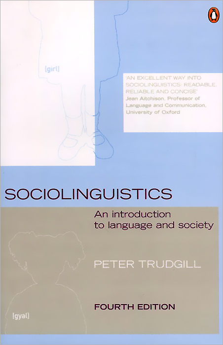 Sociolinguistics: An Introduction to Language and Society ways of meaning – an introduction to a philosophy of language