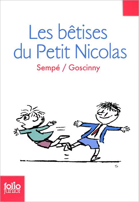 Les betises du Petit Nicolas le chic часы le chic cl1455g коллекция les sentiments