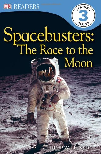 DK Readers: Spacebusters: The Race to the Moon