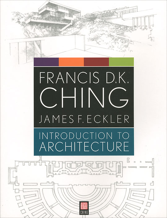Introduction to Architecture francis ching d k building structures illustrated patterns systems and design