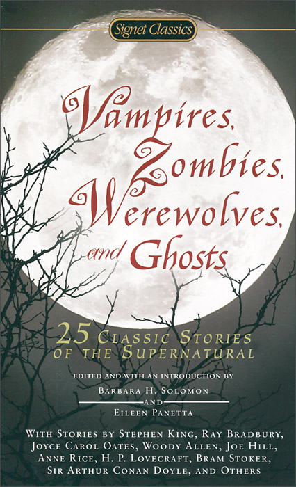 Vampires, Zombies, Werewolves and Ghosts: 25 Classic Stories of the Supernatural the zombies колин бланстоун род аргент the zombies featuring colin blunstone
