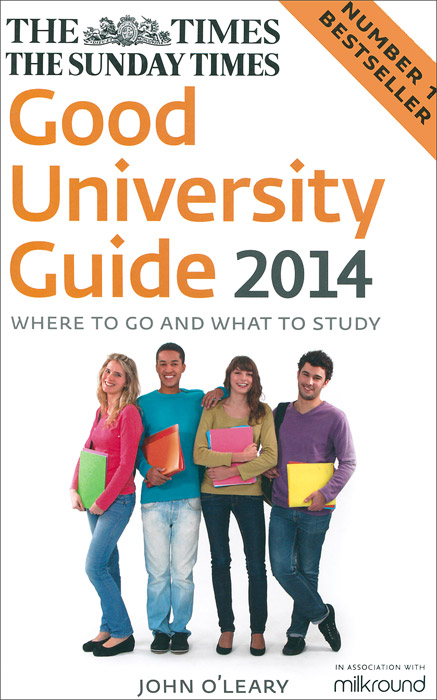 The Times Good University Guide 2014: Where to Go and What to Study the good pub guide 2013
