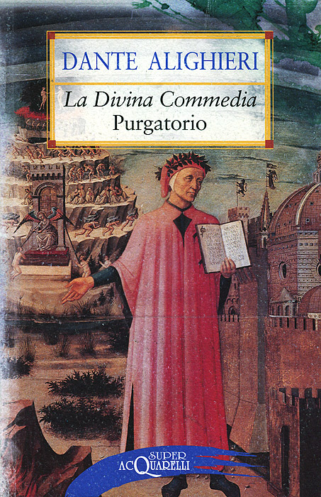 La Divina Commedia: Purgatorio dante alighieri la divina commedia purgatorio superacquarelli