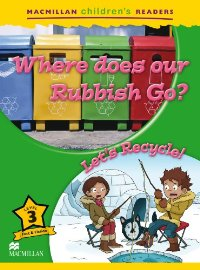 Macmillan Children's Readers Level 3 Where Does Our Rubbish Go?/ Lets Recycle macmillan factual readers level 3 cars