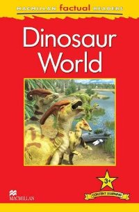 Macmillan Factual Readers: Level 3+: Dinosaur World thea feldman macmillan factual readers level 1 baby animals