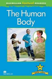 Macmillan Factual Readers: Level 4+: The Human Body the reader