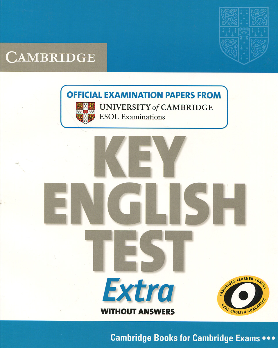 Cambridge: Key English Test: Extra: Student's Book serine poghosyan an examination of the content validity of a high stakes english test
