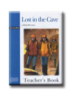 GRADED READERS ORIGINAL STORIES LOST IN THE CAVE TEACHER'S BOOK