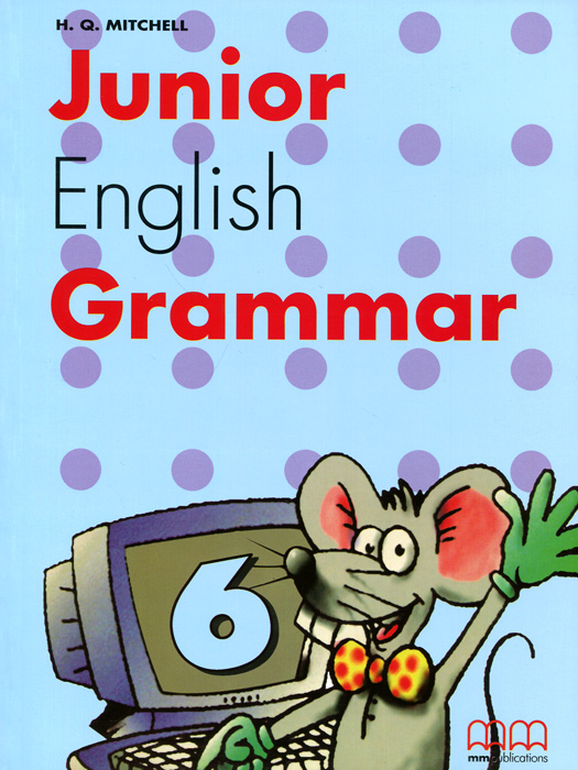 Junior English Grammar: Book 6 cambridge young learners english tests flyers 4 student s book