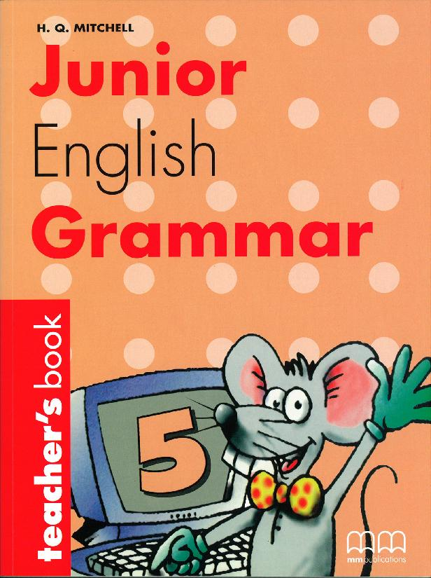 JUNIOR ENGLISH GRAMMAR 5 TEACHER'S BOOK new grammar time 5 student s book