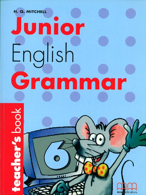 JUNIOR ENGLISH GRAMMAR 6 TEACHER'S BOOK mastering english prepositions