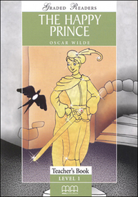 GRADED READERS CLASSIC STORIES - THE HAPPY PRINCE TEACHER'S BOOK (V.2)