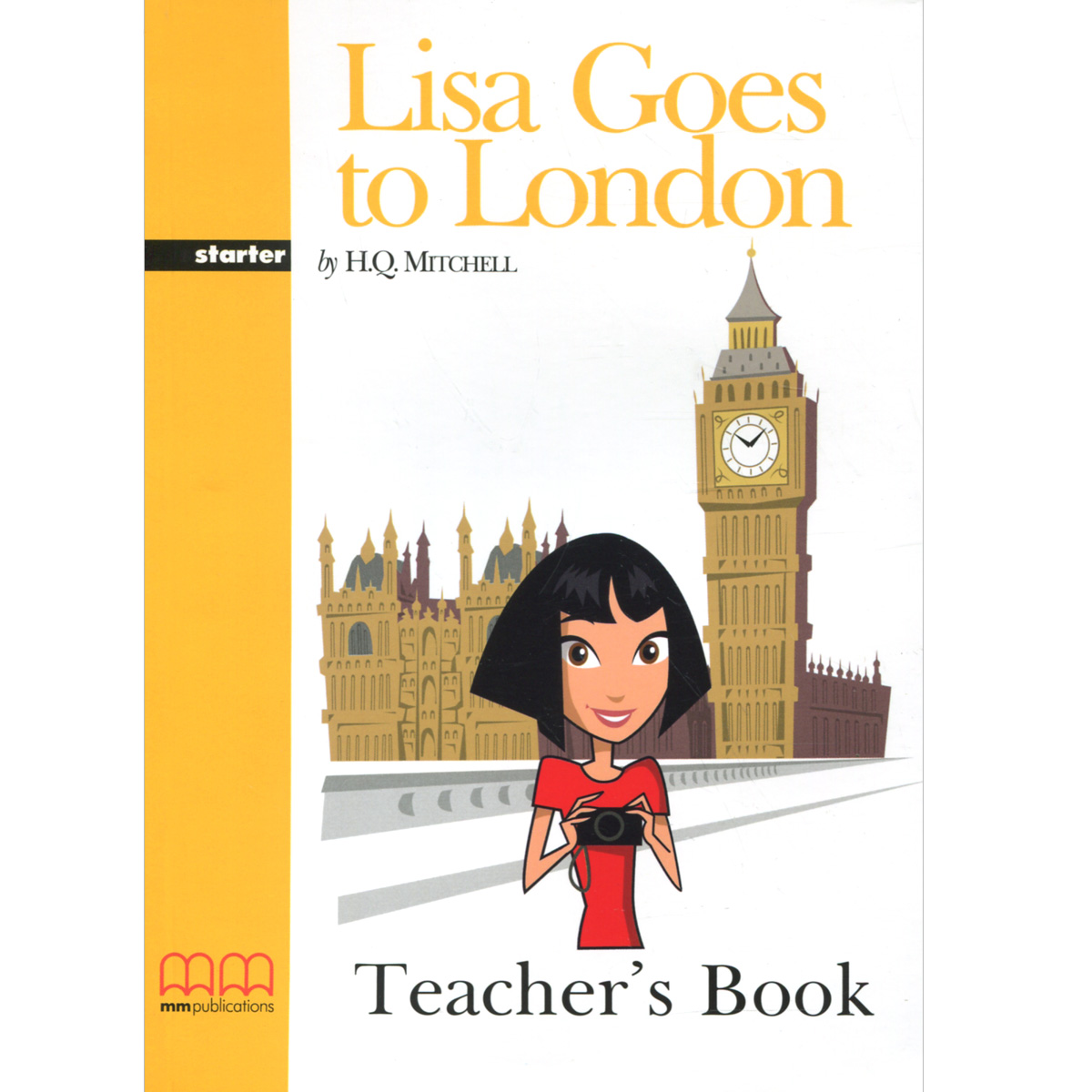 Lisa Goes to London: Starter: Teacher's Book jonathan london froggy goes to bed