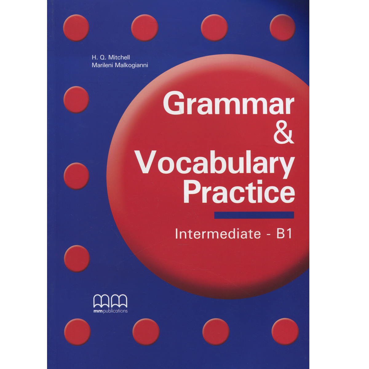Grammar & Vocabulary Practice: Intermediate B1: Student's Book kester dodgson l grammar trainer 3 photocopiable resource book elementary pre intermediate a2 b1