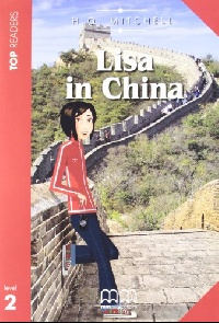 TOP READERS - LISA IN CHINA STUDENT'S BOOK (INCL. GLOSSARY) top readers the man who would be king teacher s pack incl sb glossary