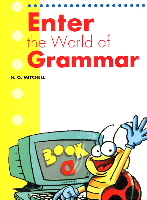 Enter the World of Grammar: Book A