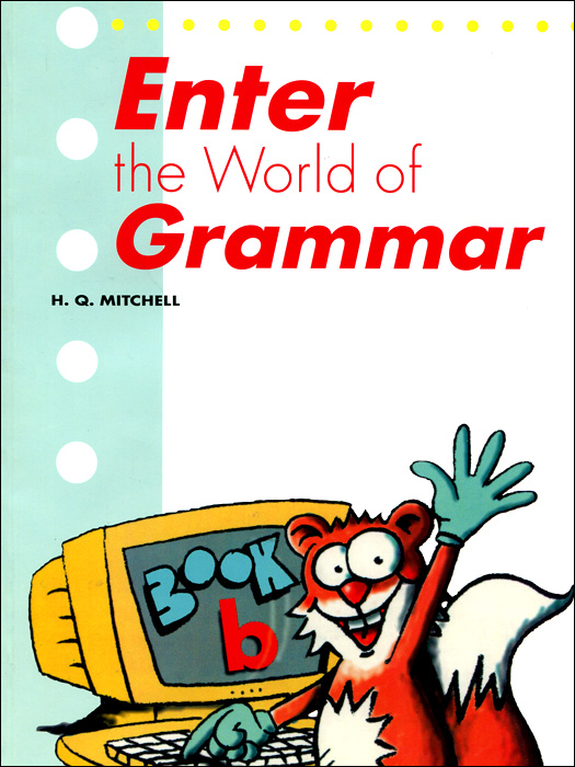 Enter the World of Grammar: Book B