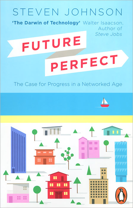 Future Perfect: The Case for Progress in a Networked Age steven goldberg h billions of drops in millions of buckets why philanthropy doesn t advance social progress