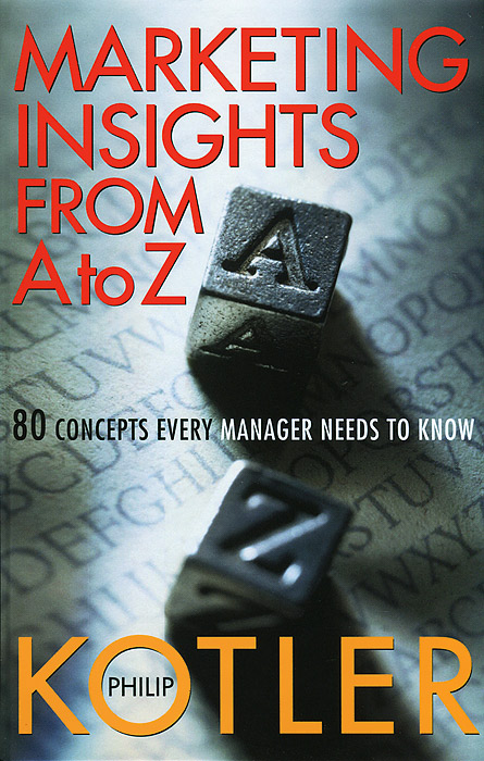 Marketing Insights From A to Z: 80 Concepts Every Manager Needs to Know mark jeffery data driven marketing the 15 metrics everyone in marketing should know