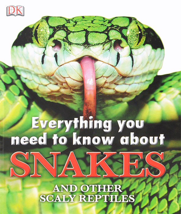 Everything You Need to Know About Snakes And Other Scaly Reptiles jennifer dussling slinky scaly snakes beginning 2