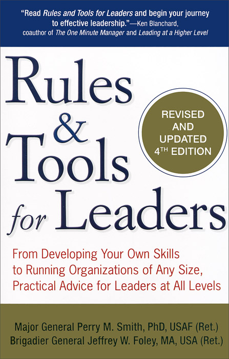 Rules & Tools for Leaders: From Developing Your Own Skills to Running Organizations of Any Size, Practical Advice for Leaders at All Levels david sibbet visual leaders new tools for visioning management and organization change