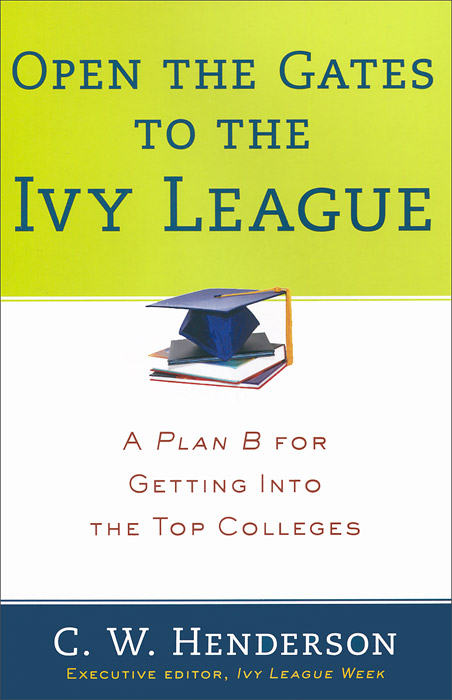 Open the Gates to the Ivy League: A Plan B for Getting into the Top Colleges the life of a minor league quarterback