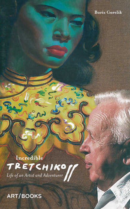 Incredible Tretchikoff: Life of an Artist and Adventurer eurosvet бра eurosvet 29803 1 античная бронза