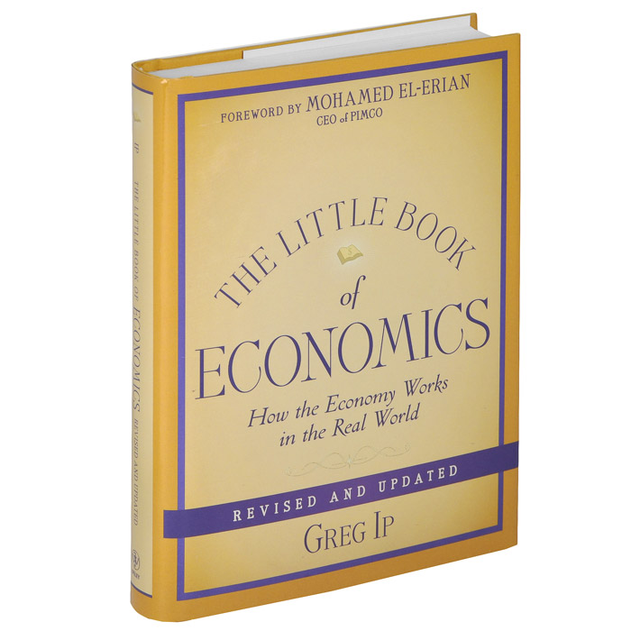 The Little Book of Economics: How the Economy Works in the Real World peter d schiff how an economy grows and why it crashes