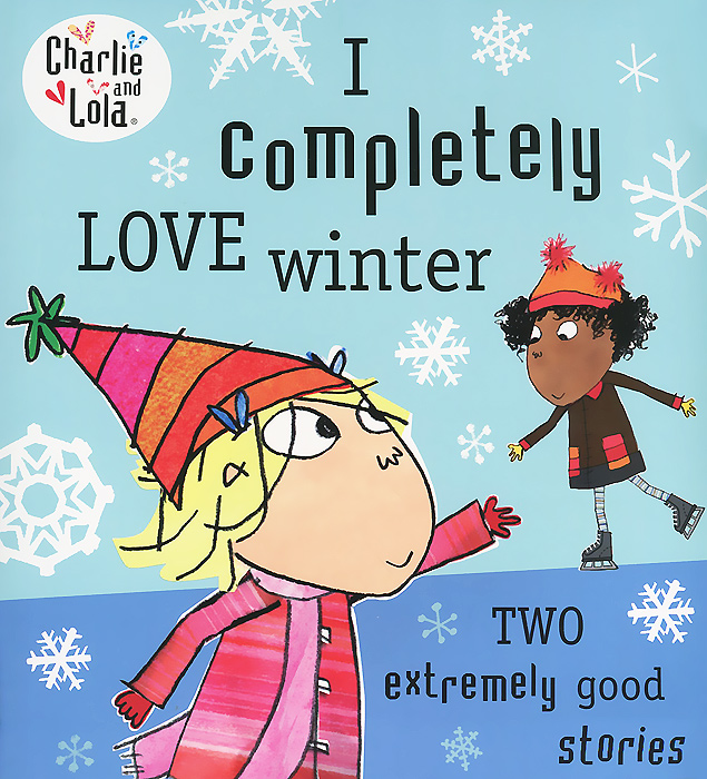 Charlie and Lola: I Completely Love Winter charlie and lola snow is my favourite and my best