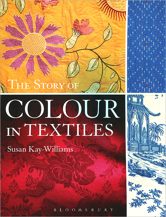 The Story of Colour in Textiles chromaphilia the story of colour in art