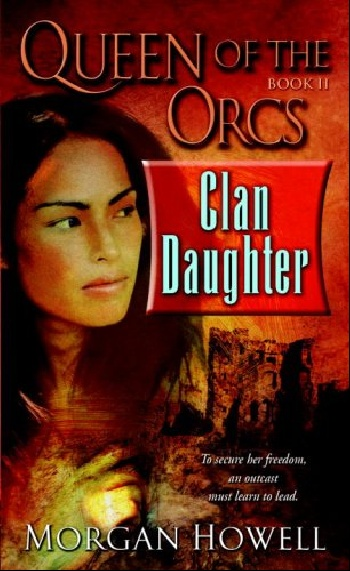 Queen of the Orcs: Clan Daughter queen of the orcs royal destiny