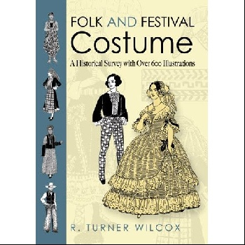 Folk and Festival Costume: A Historical Survey with Over 600 Illustrations monsters of folk monsters of folk monsters of folk