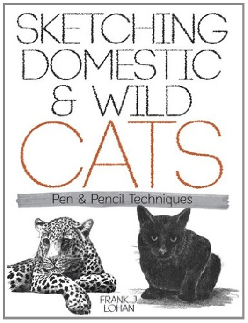 Sketching Domestic and Wild Cats: Pen and Pencil Techniques wild cats т в