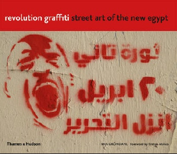 Revolution Graffiti : Street Art of the New Egypt the beautiful walls photographic elevations of street art in los angeles berlin and paris