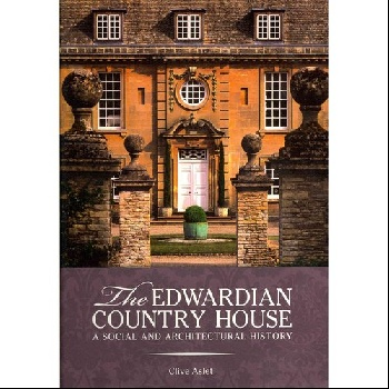 The Edwardian Country House: A Social and Architectural History the custom of the country
